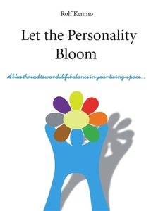 Let the Personality Bloom (e-bok) av Rolf Kenmo