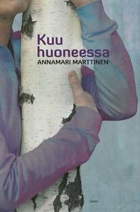 Kuu huoneessa (e-bok) av Annamari Marttinen