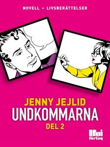 Undkommarna. Del 2 (e-bok) av Jenny Jejlid