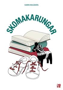 Skomakarungar (e-bok) av Karin Nolåkers
