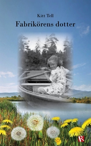 Fabrikörens dotter (e-bok) av Kitt Tell