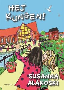 Hej Kungen! (e-bok) av Susanna Alakoski