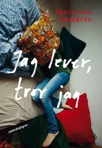 Jag lever, tror jag (e-bok) av Christine Lundgr