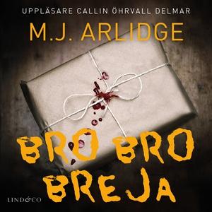 Bro bro breja (ljudbok) av A.J. Arlidge, M.J. A