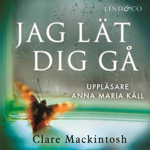 Jag lät dig gå (ljudbok) av Clare Mackintosh