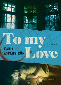 Till min Love (ljudbok) av Karin Aspenström