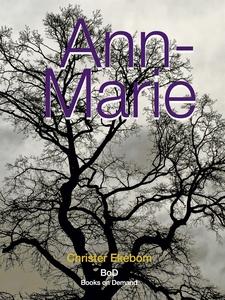 Ann-Marie (e-bok) av Christer Ekebom