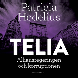 Telia - Alliansregeringen och korruptionen (lju