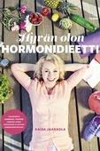 Hyvän olon hormonidieetti