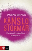 Känslostormar - Emotionell instabilitet och hjärnan