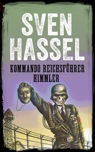 Kommando Reichsührer Himmler (e-bok) av Sven Ha