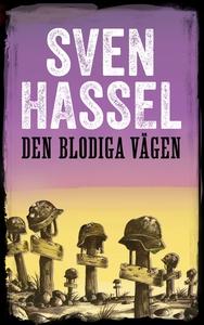 Den blodiga vägen (e-bok) av Sven Hassel