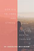 Gör dig fri från inre stress