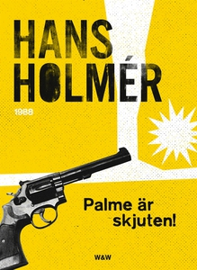 Olof Palme är skjuten! (e-bok) av Hans Holmér
