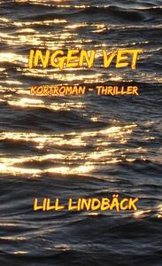 Ingen vet (e-bok) av Lill Lindbäck