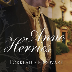 Förklädd förövare (ljudbok) av Anne Herries