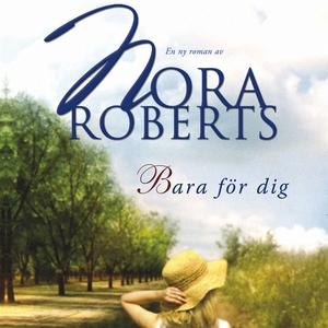 Bara för dig (ljudbok) av Nora Roberts