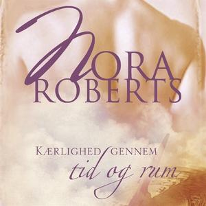 Kærlighed gennem tid og rum (ljudbok) av Nora R