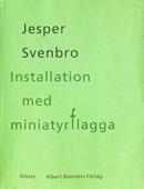 Installation med miniatyrflagga : Dikter