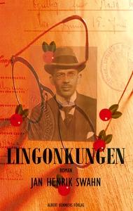 Lingonkungen (e-bok) av Jan Henrik Swahn, Jan H