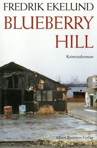 Blueberry Hill (e-bok) av Fredrik Ekelund