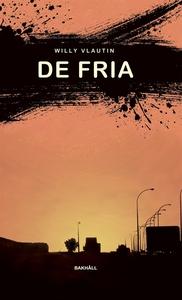 De fria (e-bok) av Willy Vlautin