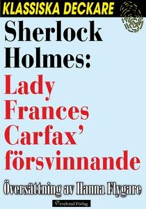 Sherlock Holmes: Lady Frances Carfax' försvinna