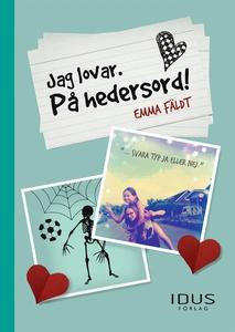 Jag lovar. På hedersord! (e-bok) av Emma Fäldt