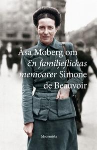 Om En familjeflickas memoarer av Simone de Beau