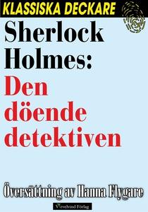 Sherlock Holmes: Den döende detektiven (e-bok)