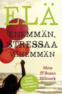 Elä enemmän, stressaa vähemmän (e-bok) av Susan