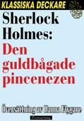 Sherlock Holmes: Den guldbågade pincenezen