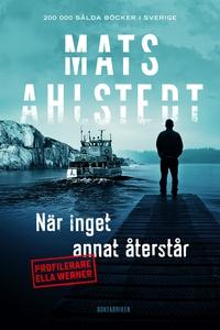 När inget annat återstår (e-bok) av Mats Ahlste