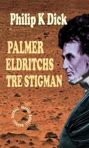 Palmer Eldritchs tre stigman (e-bok) av Philip
