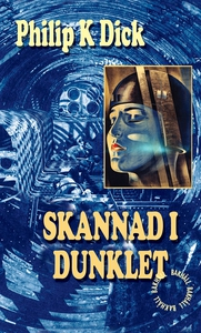 Skannad i dunklet (e-bok) av Philip K Dick