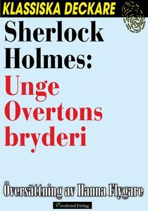 Sherlock Holmes: Unge Overtons bryderi (e-bok)