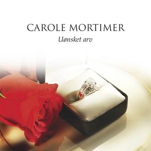 Uønsket arv (ljudbok) av Carole Mortimer
