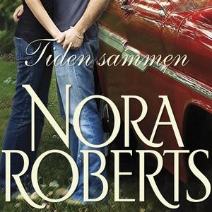 Tiden sammen (ljudbok) av Nora Roberts