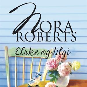 Elske og tilgi (ljudbok) av Nora Roberts