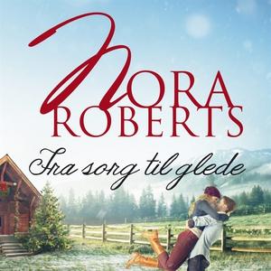 Fra sorg til glede (ljudbok) av Nora Roberts