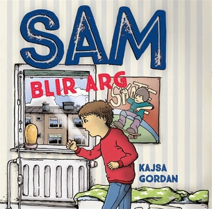 Sam 2: Sam blir arg (ljudbok) av Kajsa Gordan