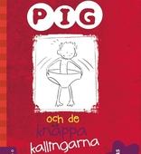 Pig 2: Pig och de knäppa kallingarna