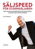 Säljspeed för Stjärnsäljaren - Den optimala säljboosten för säljstarten, avslutet och uppföljningen
