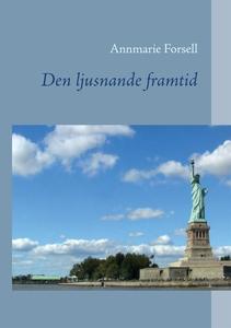 Den ljusnande framtid (e-bok) av Annmarie Forse