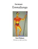 Det började i Emmaljunga: Minnen från tider som flytt