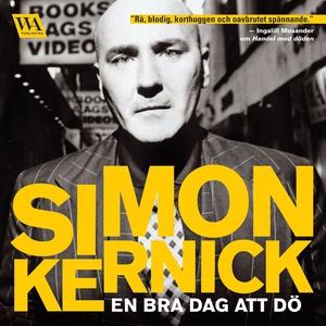 En bra dag att dö (ljudbok) av Simon Kernick