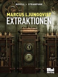 Extraktionen (e-bok) av Marcus Ljungqvist