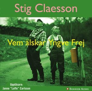 Vem älskar Yngve Frej (ljudbok) av Stig Claesso