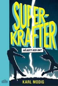 Superkrafter – på gott och ont (e-bok) av Karl