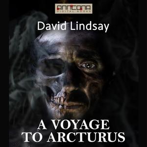 A Voyage to Arcturus (ljudbok) av David Lindsay